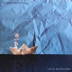 Sogno-Protetto-Lucio-Matricardi